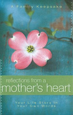 Reflections from a Mother's Heart   -     By: Jack Countryman