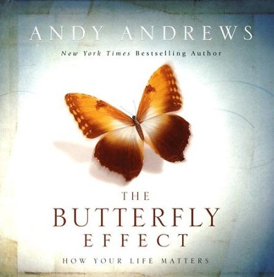 The Butterfly Effect: How Your Life Matters (slightly imperfect)  -     By: Andy Andrews