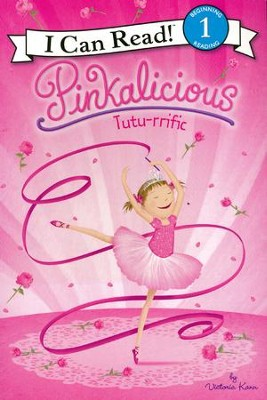 Pinkalicious: Tutu-rrific!  -     By: Victoria Kann     Illustrated By: Victoria Kann