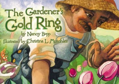 The Gardener's Gold Ring   -     By: Nancy Bopp