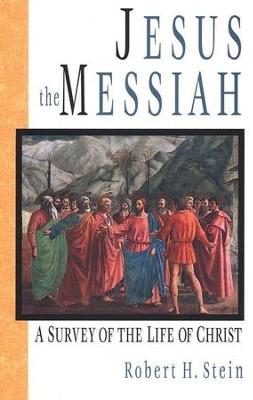 Jesus the Messiah   -     By: Robert H. Stein