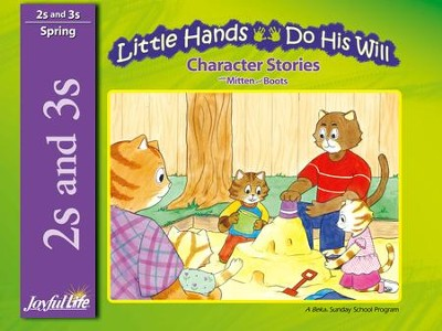 Little Hands Do His Will (ages 2 & 3) Character Stories (Spring Quarter)  -