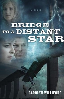 Bridge to a Distant Star - eBook  -     By: Carolyn Williford