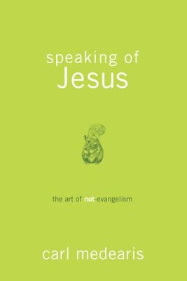 Speaking of Jesus - eBook  -     By: Carl Medearis