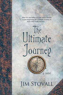 The Ultimate Journey - eBook  -     By: Jim Stovall
