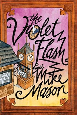 The Violet Flash - eBook  -     By: Mike Mason
