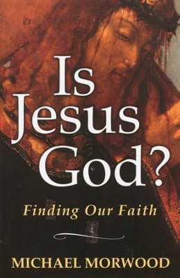 Is Jesus God?  Finding Our Faith    -     By: Michael Morwood
