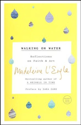 Walking on Water: Reflections on Faith and Art  -     By: Madeleine L'Engle