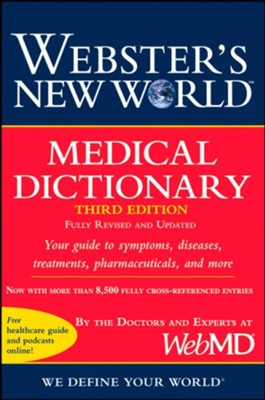 Webster's New World Medical Dictionary, 3rd Edition  -