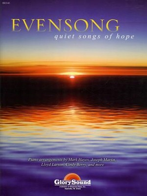 Evensong: Quiet Songs of Hope for the Church Pianist   -