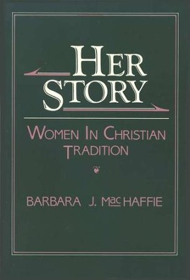 Her Story: Women in Christian Tradition   -     By: Barbara J. MacHaffie