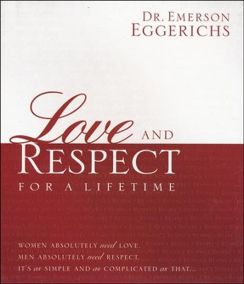 Love and Respect For A Lifetime, Gift Edition (slightly imperfect)   -     By: Emerson Eggerichs