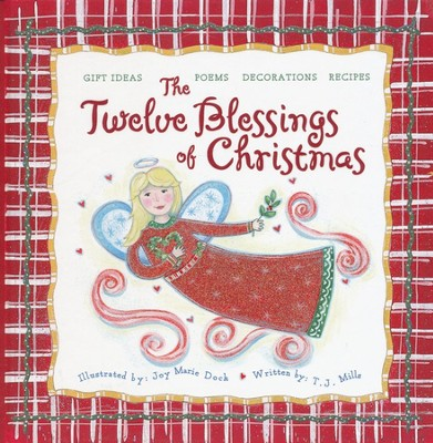 The Twelve Blessings of Christmas  -     By: T.J. Mills, Joy Mills