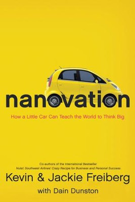 Nanovation: How a Little Car Can Teach the World to Think Big - eBook  -     By: Kevin Freiberg