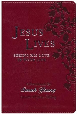 Jesus Lives: Seeing His Love in Your Life  -     By: Sarah Young