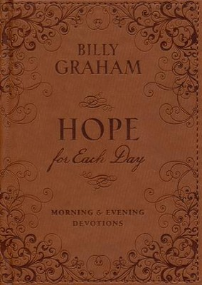 Hope for Each Day: Morning & Evening Devotions   -     By: Billy Graham