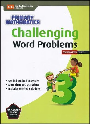 Challenging Word Problems in Primary Mathematics 3 Common Core Edition  -
