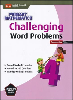 Challenging Word Problems in Primary Mathematics 4 Common Core Edition  -