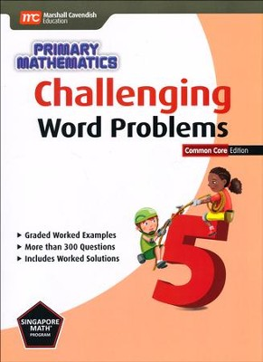 Challenging Word Problems in Primary Mathematics 5 Common Core Edition  -