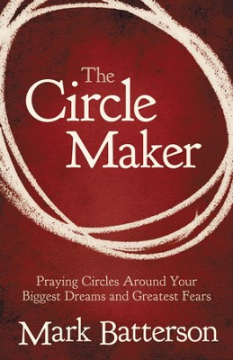 The Circle Maker - eBook  -     By: Mark Batterson