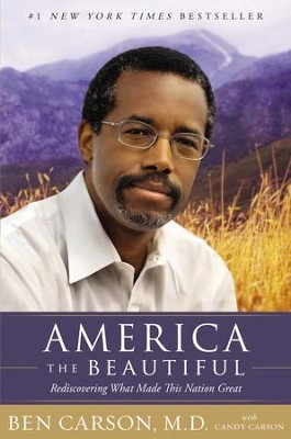 America the Beautiful: Rediscovering What Made This Nation Great - eBook  -     By: Ben Carson M.D.