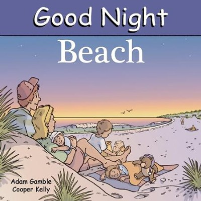 Good Night: Beach  -     By: Adam Gamble     Illustrated By: Cooper Kelly