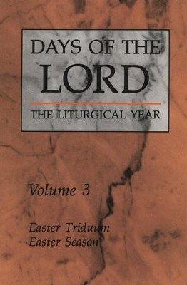 Days of the Lord: The Liturgical Year, Volume 3 - Easter Triduum and Easter Season  -     Edited By: Robert Gantoy, Romain Swaeles     By: Gantoy & Swaeles, eds.