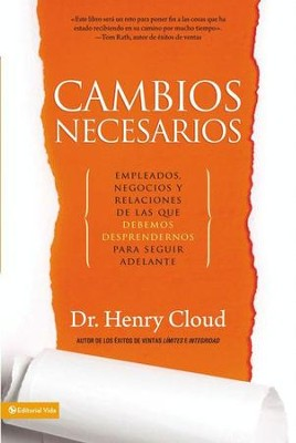 Cambios Necesarios: The Employees, Businesses, and Relationships That All of Us Have to Give Up in Order to Move Ahead - eBook  -     By: Dr. Henry Cloud