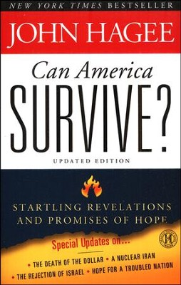 Can America Survive? Updated Edition: Startling Revelations and Promises of Hope  -     By: John Hagee