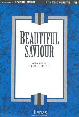Beautiful Savior   -     By: Tom Fettke