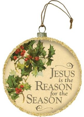 Jesus Is The Reason for the Season, Glass Ornament  -