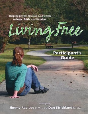 Living Free, Participant's Guide   -     By: Jimmy Ray Lee, Dan Strickland
