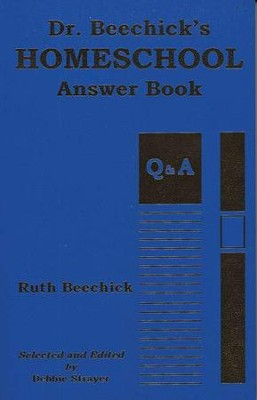 Dr. Beechick's Homeschool Answer Book   -     Edited By: Debbie Strayer     By: Ruth Beechick