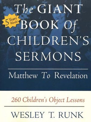 The Giant Book of Children's Sermons: Matthew to Revelation, TP  -     By: Wesley T. Runk