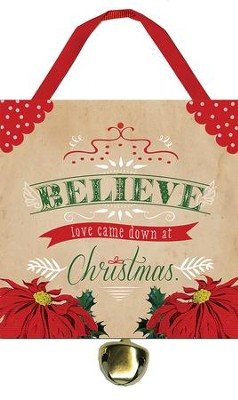 Believe Love Came Down, Ornament with Bell  -