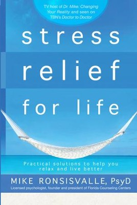 Stress Relief for Life: Practical de-stressing solutions for every situation - eBook  -     By: Mike Ronsisvalle