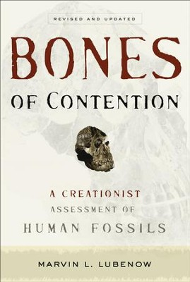 Bones of Contention: A Creationist Assessment of Human Fossils / Revised - eBook  -     By: Marvin L. Lubenow