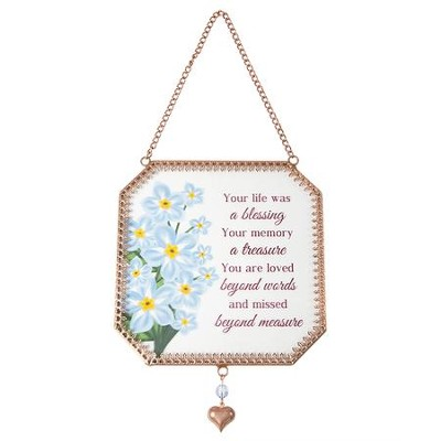Your Life Was A Blessing, Your Memory A Treasure Suncatcher  -