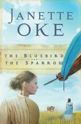 Bluebird and the Sparrow, The - eBook  -     By: Janette Oke