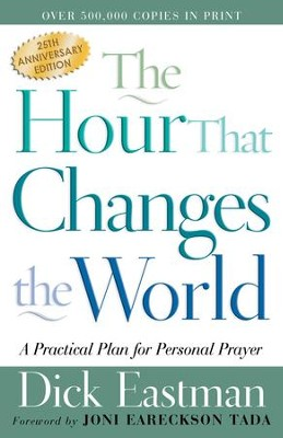 The Hour That Changes the World, eBook   -     By: Dick Eastman