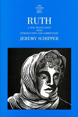 Ruth: Anchor Yale Bible Commentary [AYBC]   -     By: Jeremy Schipper