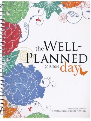 The Well-Planned Day Homeschool Planner, July 2018-June  2019  -     By: Rebecca Farris