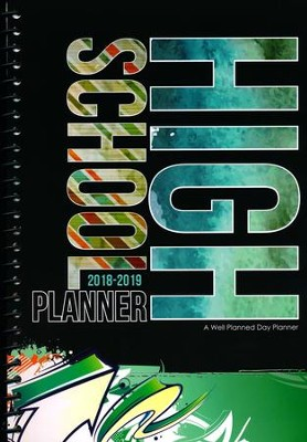 A Well-Planned Day High School 1 Year Planner (July 2018 -  June 2019)  -     By: Rebecca Farris