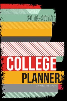A Well-Planned Day College Planner (July 2018 - June 2019)  -     By: Rebecca Farris