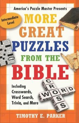 More Great Puzzles from the Bible:Including Crosswords, Word Search, Trivia and More  -     By: Timothy E. Parker