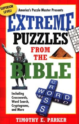 Extreme Puzzles From The Bible: Including Crosswords, Word Search, Cryptograms, And More  -     By: Timothy Parker