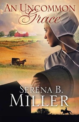 An Uncommon Grace - eBook  -     By: Serena Miller