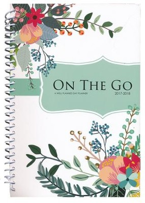 On the Go: A Well-Planned Day Planner (July 2017 - June  2018)  -     By: Rebecca Farris