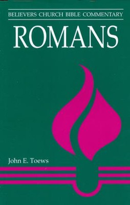 Romans (Believers Church Bible Commentary)   -     By: John Toews