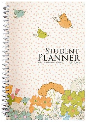 Well-Planned Day Student Planner (Floral Style July 2017 -  June 2018)  -     By: Rebecca Farris